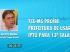 TCE-MS proíbe uso do recurso do IPTU para pagamento do 13º salário