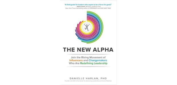 The New Alpha: Join the Rising Movement of Influencers and Changemakers Who Are Redefining Leadership - Danielle Harlan (Foto: Reprodução)