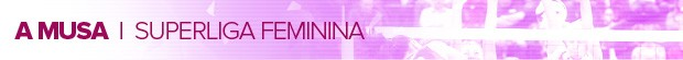 FEMININA_A-MUSA (Foto: infoesporte)