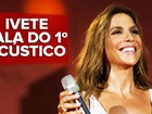 Ivete Sangalo fala de enfraquecimento 'natural' do axé: 'É a vez do sertanejo'