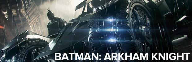 G1 jogou em 2014: Batman: Arkham Knight (Foto: Divulgação/Rocksteady)