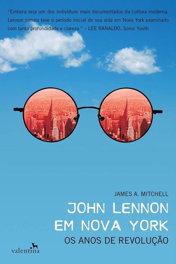 """""""John Lennon em Nova York"""", do jornalista americano James A. Mitchell, será lançado neste mês no Brasil (Foto: Reprodução)"""