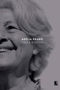 Poesia reunida, de Adélia Prado (Record) (Foto: Divulgação)