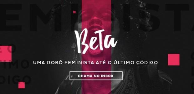 Beta: um robô feminista (Foto: Reprodução)