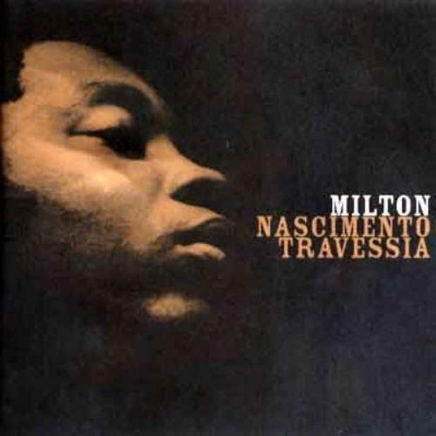 Milton Nascimento - Travessia (Foto: Reprodução)