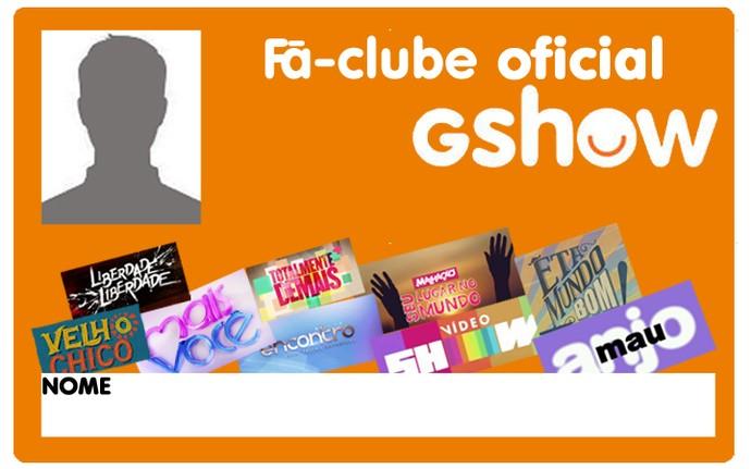 Carteirinha fã-clube Gshow  (Foto: Gshow)