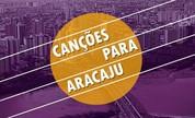 """Série """"Canções Para Aracaju"""", do SETV 1ª Edição, homenageia aniversário da capital"""