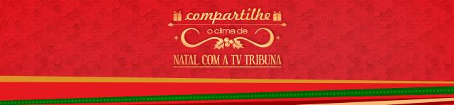 Campanha de Natal - TV Tribuna (Foto: Camila Perez)