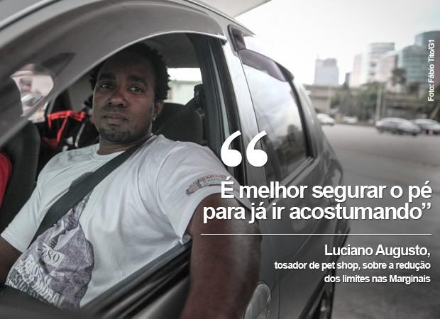Luciano Augusto, tosador de pet shop, sobre os novos limites de velocidade nas Marginais: 'É melhor segurar o pé para já ir acostumando' (Foto: Fábio Tito/G1)
