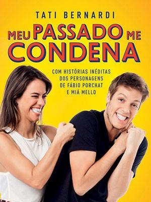 Capa do livro 'Meu passado me condena', de Tati Bernardi (Foto: Divulgação)