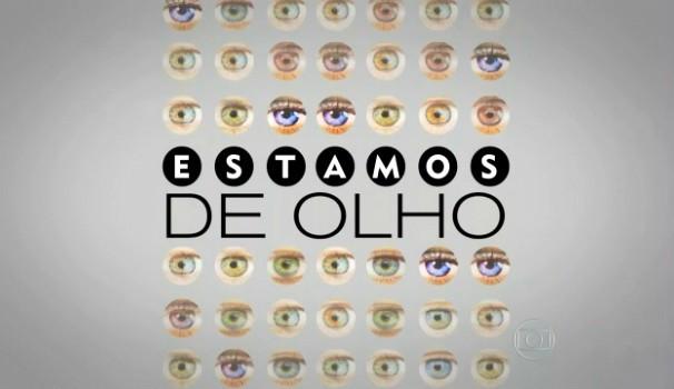 Estamos de olho (Foto: Divulgação/ Fantástico)