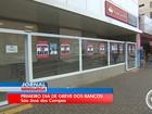 Greve dos bancários fecha mais de 280 agências no 1º dia na região