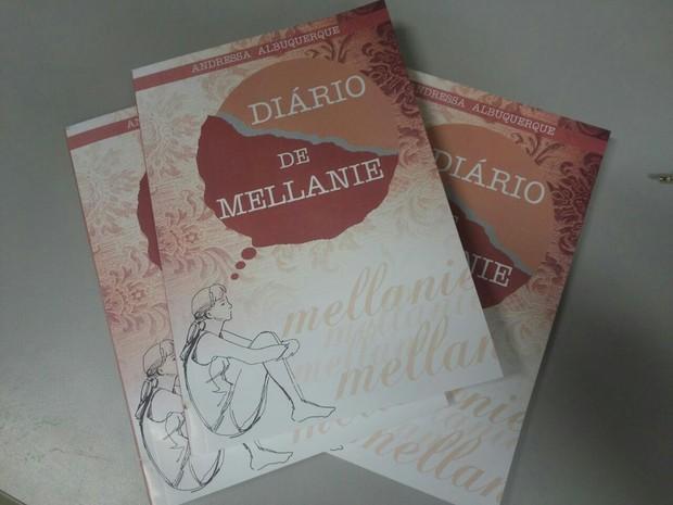 O livro 'Diário de Mellanie' será lançado nesta terça-feira (Foto: Andressa Albuquerque/ Arquivo Pessoal)