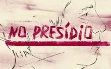 No Presídio