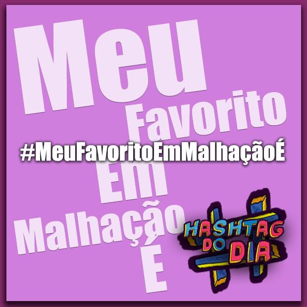 #HashtagDoDia: Meu Favorito Em Malhação É (Foto: Malhação / TV Globo)