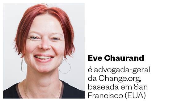 Eve Chaurand é advogada-geral da Change.org, baseada em San Francisco (EUA) (Foto: Divulgação)
