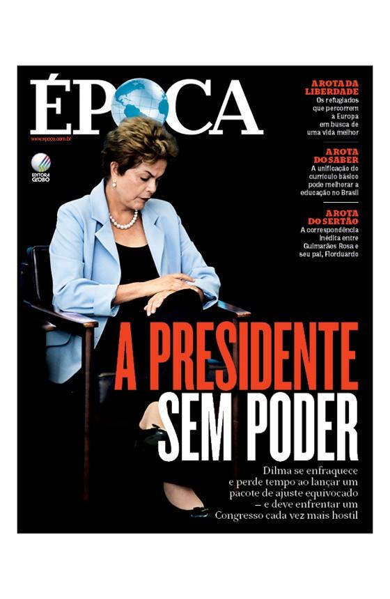 Capa edição 902 - A presidente sem poder (Foto: Revista ÉPOCA/Divulgação)
