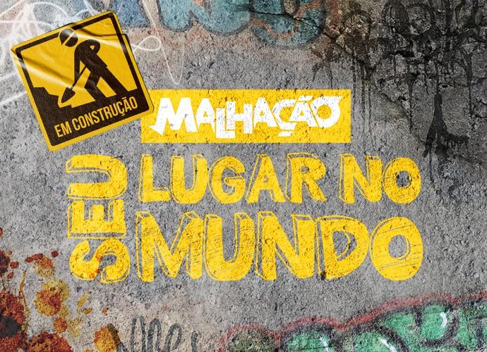 A nova temporada de Malhação vai se chamar Seu Lugar no Mundo (Foto: Gshow)