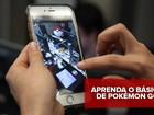 'Pokémon Go': Veja como jogar o game que é fenômeno nos celulares