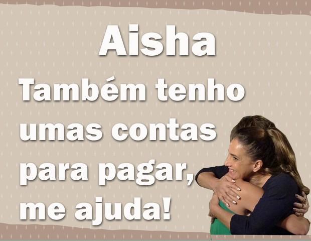 Aisha solidária (Foto: Salve Jorge / TV Globo)