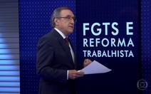 SARDENBERG: FGTS e reforma trabalhista