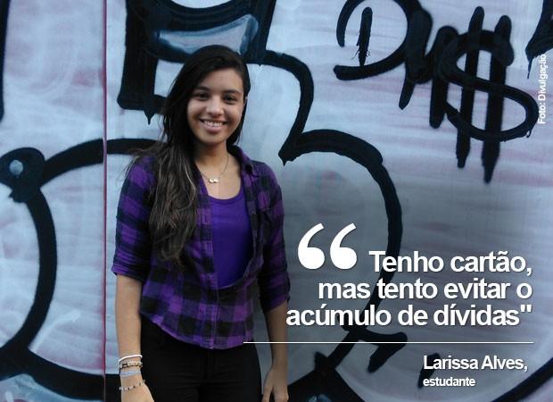 Larissa Alves. estudante (Foto: Divulgação)