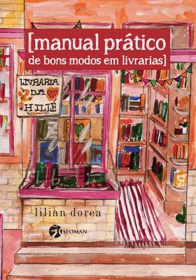 """""""Manual prático de bons modos em livrarias"""" (Seoman, 232 páginas, R$ 32) (Foto: Divulgação)"""