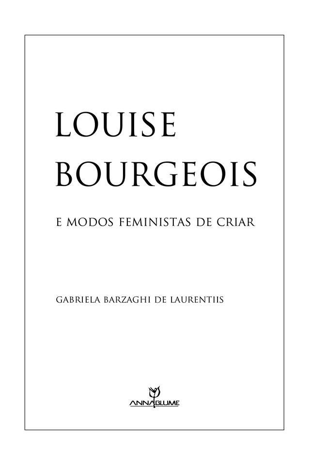 Louise Bourgeois e modos feministas de criar, de Gabriela Barzaghi (Foto: Divulgação)