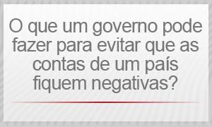 O que um governo faz para evitar que a conta de um país fique negativa? (Foto: G1)