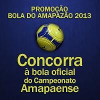 Promoção bola do amapazão 2013 (Foto: globoesporte.com)