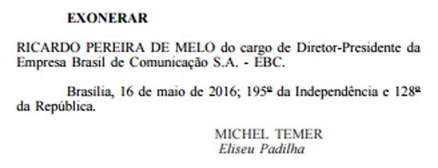 O presidente em exercício Michel Temer exonerou o diretor-presidente da EBC, Ricardo Pereira de Melo, nesta terça-feira (Foto: Reprodução/Diário Oficial da União)