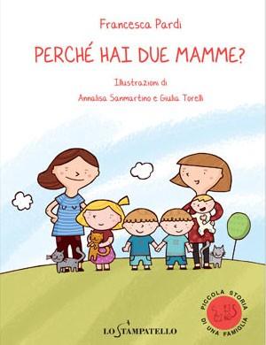 Um dos livros infantis de Francesca Pardi aborda a temática de crianças com mães homossexuais (Foto: Reprodução/Lo Stampatello)