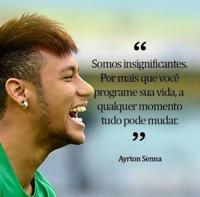 Pai De Neymar Usa Citação De Senna E Manda Forças Ao Filho Tudo