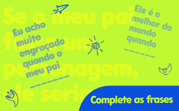 Complete as frases