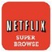 Netflix Super Browser