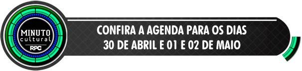 Minuto Cultural Curitiba: veja as dicas para curtir o fim de semana (Foto: Divulgação/RPC)