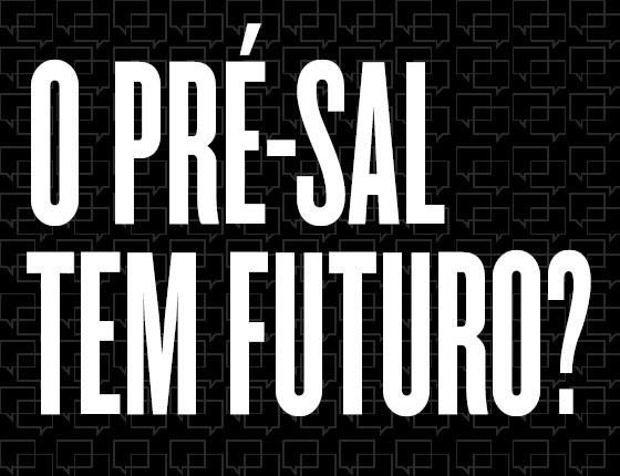 O pré-sal tem futuro? (Foto: Arte/ÉPOCA)