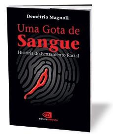 LIVRO DA SEMANA Uma gota de sangue Demétrio Magnoli Editora Contexto 2009 400 páginas R$ 50 (Foto: divulgação)