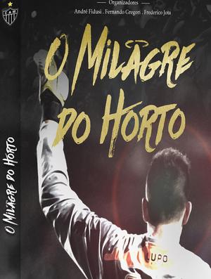 """Capa do livro """"O milagre do Horto"""" (Foto: Divulgação)"""