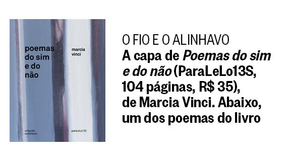 O FIO E O ALINHAVO A capa de Poemas do sim e do não (paraLeLo13S, 104 páginas,  R$ 35), de Marcia Vinci. (Foto:  Época)