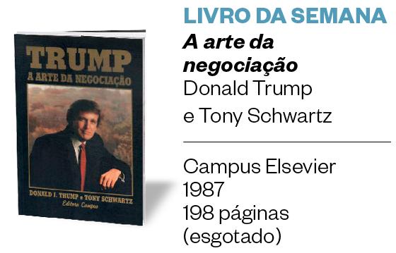LIVRO DA SEMANA - A arte da negociação - Donald Trump e Tony Schwartz (Foto: divulgação)