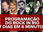 Rock in Rio: 7 dias de atrações resumidos em menos de 6 minutos