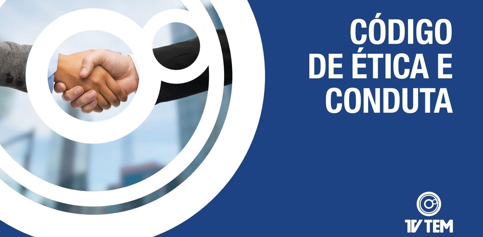 Código de Ética e Conduta da TV TEM (Foto: Divulgação/TV TEM)