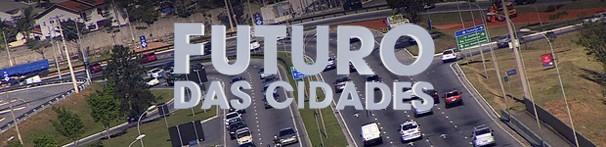 FUTURO DAS CIDADES (Foto: Reprodução/ Vanguarda)