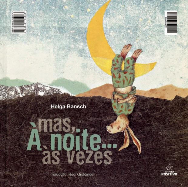 Mas, à noite... às vezes, Texto e Ilustrações de Helga Bansch, Editora Positivo, R$ 56,90. A partir de 2 anos. (Foto: Reprodução)