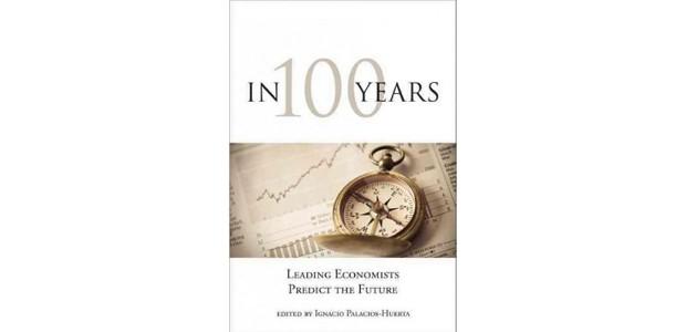 "Livro ""In 100 Years: Leading Economists Predict the Future"" (Foto: Divulgação)"