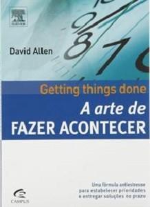 Getting Things Done (A Arte da Fazer Acontecer) (Foto: Divulgação)
