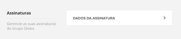 Dados da Assinatura Globoplay (Foto: Globoplay)