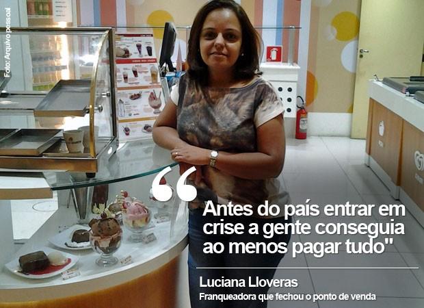 Luciana Lloveras, 41 anos, fechou neste mês um ponto de venda da Ice Mellow  (Foto: Arquivo Pessoal)