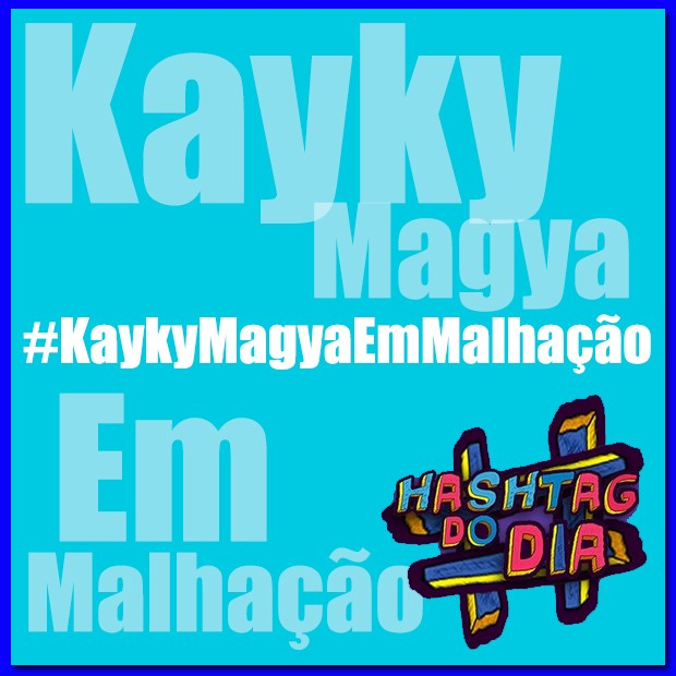 #HashtagDoDia: KaykyMagyaEmMalhação (Foto: Malhação / TV Globo)